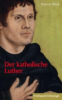 Cover Der katholische Luther