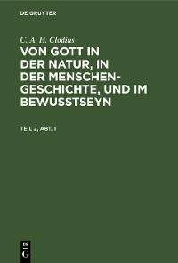Cover C. A. H. Clodius: Von Gott in der Natur, in der Menschengeschichte, und im Bewußtseyn. Teil 2, Abt. 1