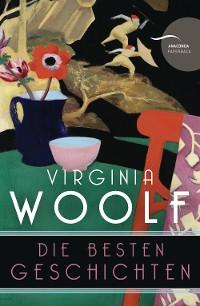 Cover Virginia Woolf - Die besten Geschichten (Neuübersetzung)