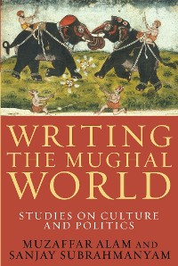 Cover Writing the Mughal World