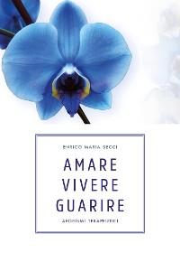 Cover Amare Vivere Guarire - Aforismi terapeutici