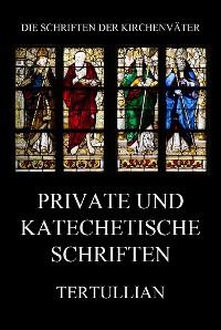 Cover Private und katechetische Schriften