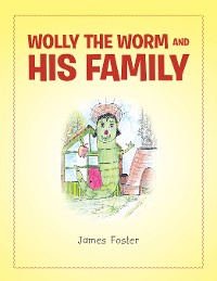 Cover Wolly the Worm and His Family