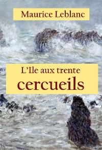 Cover L'Ile aux trente cercueils