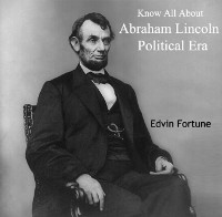 Cover Know All About Abraham Lincoln Political Era