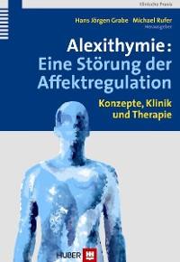 Cover Alexithymie: Eine Störung der Affektregulation