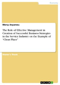 """Cover The Role of Effective Management in Creation of Successful Business Strategies in the Service Industry on the Example of """"Clean Place"""""""