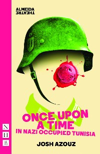 Cover Once Upon A Time in Nazi Occupied Tunisia (NHB Modern Plays)
