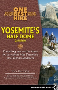 Cover One Best Hike: Yosemite's Half Dome
