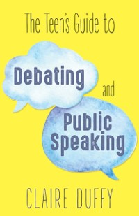 Cover Teen's Guide to Debating and Public Speaking