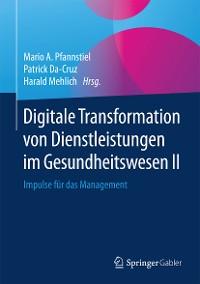 Cover Digitale Transformation von Dienstleistungen im Gesundheitswesen II