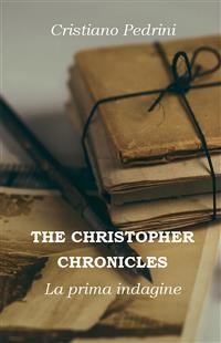 Cover THE CHRISTOPHER CHRONICLES. La prima indagine