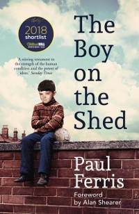 Cover Boy on the Shed:A remarkable sporting memoir with a foreword by Alan Shearer