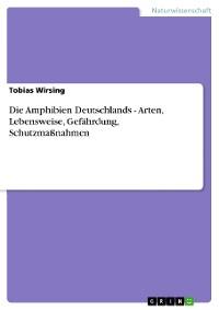 Cover Die Amphibien Deutschlands - Arten, Lebensweise, Gefährdung, Schutzmaßnahmen