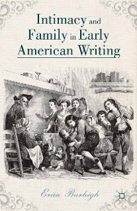 Cover Intimacy and Family in Early American Writing