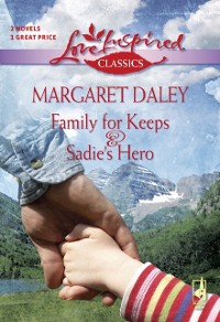 Cover Family For Keeps: Family For Keeps / Sadie's Hero (Mills & Boon Love Inspired)