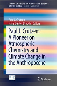 Cover Paul J. Crutzen: A Pioneer on Atmospheric Chemistry and Climate Change in the Anthropocene