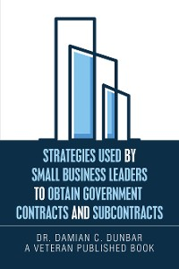 Cover Strategies Used by Small Business Leaders to Obtain Government  Contracts and Subcontracts
