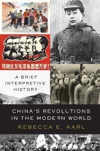Cover China's Revolutions in the Modern World