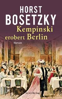 Cover Kempinski erobert Berlin