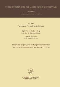 Cover Untersuchungen zum Wirkungsmechanismus der Endonuclease S1 aus Aspergillus oryzae