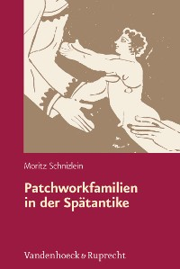 Cover Patchworkfamilien in der Spätantike