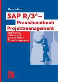 Cover SAP R/3® - Praxishandbuch Projektmanagement