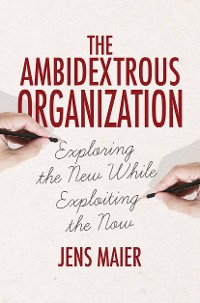 Cover The Ambidextrous Organization