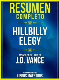 Cover Resumen Completo: Hillbilly Elegy - Basado En El Libro De J.D. Vance