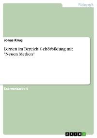 """Cover Lernen im Bereich Gehörbildung mit """"Neuen Medien"""""""