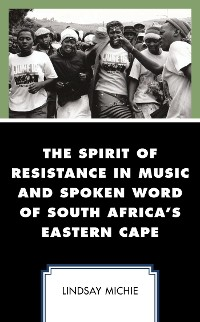 Cover The Spirit of Resistance in Music and Spoken Word of South Africa's Eastern Cape