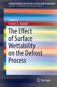 Cover The Effect of Surface Wettability on the Defrost Process