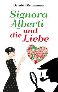 Cover Signora Alberti und die Liebe