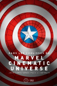 Cover Dans les coulisses du Marvel Cinematic Universe