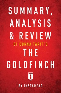 Cover Summary, Analysis & Review of Donna Tartt's The Goldfinch by Instaread