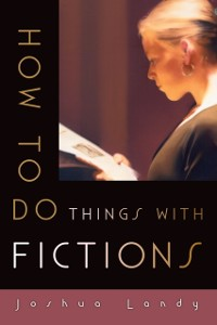Cover How to Do Things with Fictions