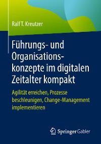 Cover Führungs- und Organisationskonzepte im digitalen Zeitalter kompakt