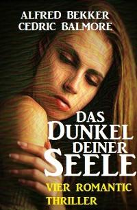 Cover Das Dunkel deiner Seele: Vier Romantic Thriller