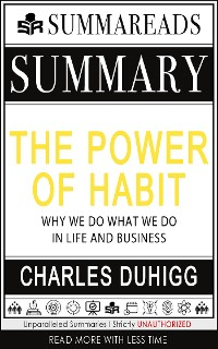 Cover Summary of The Power of Habit: Why We Do What We Do in Life and Business by Charles Duhigg