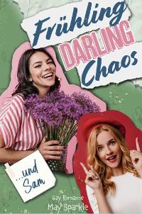 Cover Frühling, Darling, Chaos und Sam