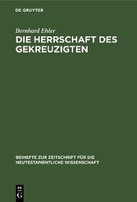 Cover Die Herrschaft des Gekreuzigten
