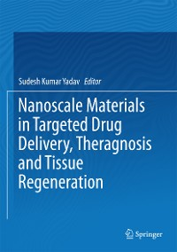 Cover Nanoscale Materials in Targeted Drug Delivery, Theragnosis and Tissue Regeneration