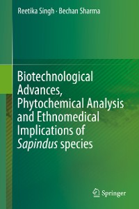 Cover Biotechnological Advances, Phytochemical Analysis and Ethnomedical Implications of Sapindus species