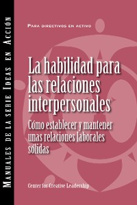 Cover Interpersonal Savvy: Building and Maintaining Solid Working Relationships (International Spanish)