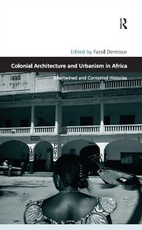 Cover Colonial Architecture and Urbanism in Africa