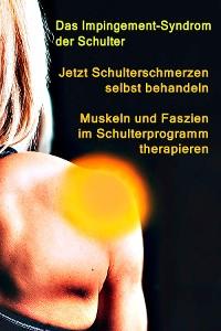Cover Jetzt Schulterschmerzen selbst behandeln – Muskeln und Faszien im Schulterprogramm therapieren