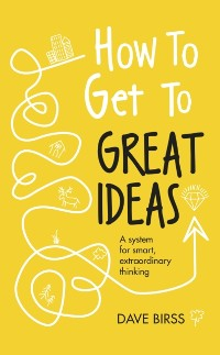 Cover How to Get to Great Ideas