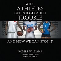 Cover Why Athletes Get into so Much Trouble and How We Can Stop It