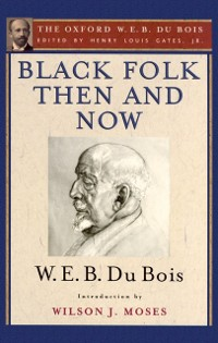 Cover Black Folk Then and Now (The Oxford W.E.B. Du Bois)