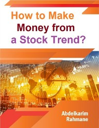 Cover How to Make Money from a Stock Trend?